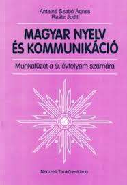 Magyar nyelv és kommunikáció, antaln é, szab ó á gnes, raátz