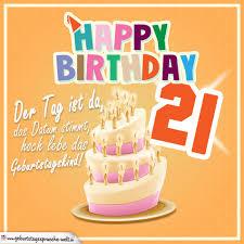 21 Geburtstag Geburtstagssprüche Happy Birthday Geburtstagskind