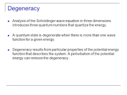 degeneracy ysis of the schrödinger wave equation in three dimensions introduces three quantum numbers that quantize