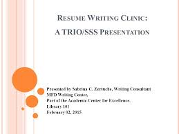 Resume Writing 101 Unique R ESUME W RITING C LINIC A TRIOSSS P RESENTATION Presented By