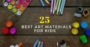 the top 25 best art materials for kids