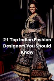 Fashion Designers In Kolkata List 21 Top Indian Fashion Designers You Should Know Best