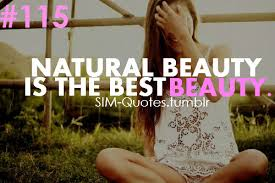 Natural Beauty Is The Best Beauty Quotes Best of Quotes About Being Naturally Beautiful On QuotesTopics