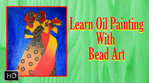 learn oil painting with bead art oil painting basic lessons basic painting techniques you