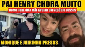 PERPLEXO, Pai de Henry CHORA MUITO pós prisão de Monique: Como pode uma mãe  apoiar negócio desses? - YouTube