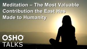 osho tation the most valuable contribution the east has made to humanity you