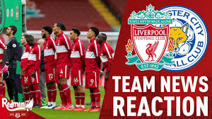 Liverpool vs leicester kicks off at 8pm on wednesday 30 january. Liverpool V Leicester Team News Reaction Live Youtube