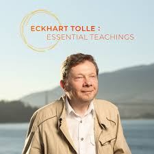 Eckhart Tolle: Essential Teachings