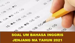 Maybe you would like to learn more about one of these? Download Soal Um Bahasa Inggris Jenjang Ma Tahun 2021