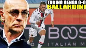 TORINO GENOA 0 0 BALLARDINI TRE CHIARE PALLE GOAL! #TORINOGENOA #BALLARDINI  #GENOA #TORINO - YouTube
