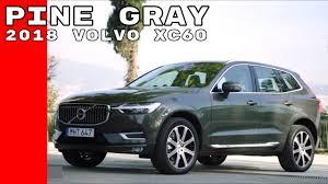 2018 volvo interior colors. unique volvo pine gray 2018 volvo xc60 d5 drive exterior u0026 interior to volvo interior colors