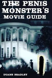 The Penis Monster's Movie Guide (Enlarged & Expanded Edition) by Duane  Bradley | NOOK Book (eBook) | Barnes & Noble®