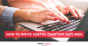 How To Write Useful Chapter Outlines Writers Life Org