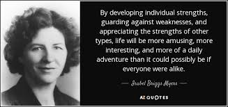 Individual Strengths Isabel Briggs Myers Quote By Developing Individual Strengths