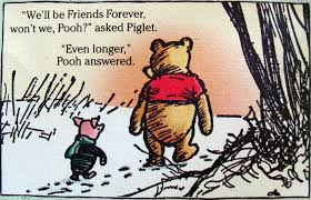 Aa Milne Birthday Quotes We'll be Friends Forever won't we Pooh asked Piglet Even 8