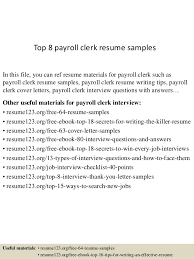Top 8 payroll clerk resume samples In this file, you can ref resume  materials for ...