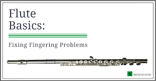 Flute Basics Fixing Fingering Problems Band Directors