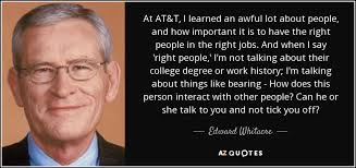 AtT Quote Custom Edward Whitacre Jr Quote At ATT I Learned An Awful Lot About