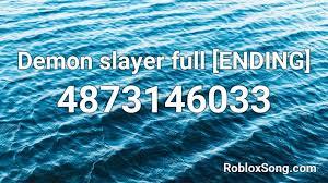 demon slayer full ending roblox id