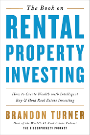 The Book on Rental Property Investing: How to Create Wealth and - Turner,  Brandon R - Amazon.de: Bücher