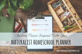 Multi Year Planner My Multi Year Charlotte Mason Inspired Naturalist Homeschool