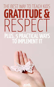 best teaching kids respect ideas positive the best and only way to teach kids gratitude and respect