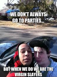 Long Island Virgin Slayers memes | quickmeme via Relatably.com