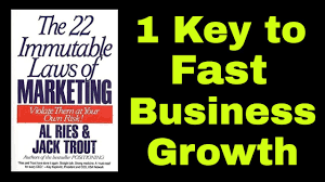 22 Immutable Laws Of Marketing 1 Key To Grow Your Business Exponentially From The Book 22 Immutable Laws Of Marketing