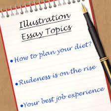 40 interesting and fun illustration essay topic ideas example and illustration essay topics