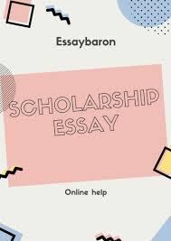 Scholarship Essay Help Scholarship Essay Online Help