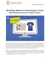 Magento Designer Tool What Makes Magento Product Designer Tool The Best Product To
