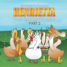 Henrietta the Singing Hen: Part 2 by Bernadette Sampson, Paperback ...