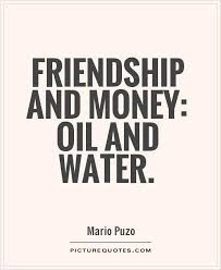 Friendship And Money Oil And Water Friendship Quotes Pinterest Amazing Money And Friends Quotes
