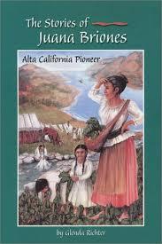 The Stories of Juana Briones: Alta California Pioneer: Richter ...