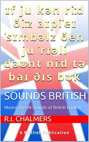 When british option is selected the r international phonetic alphabet (ipa) symbols used. Sounds British Master The 44 Sounds Of British English Kindle Edition By Chalmers R I Reference Kindle Ebooks Amazon Com