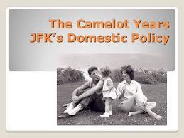 jfk years in office. 1 The Camelot Years JFK\u0027s Domestic Policy Jfk In Office