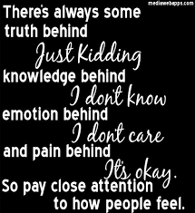 Just Don't Care Quotes | ... just kidding knowledge behind i don t ...