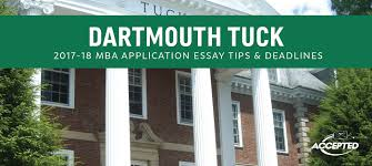 dartmouth tuck application essay tips deadlines top mba essay questions and how to answer them right