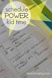 Make A Time Schedule How To Schedule Power Kid Time Into Your Every Day Teach Mama