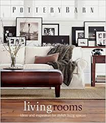 Pottery Barn Living Rooms (Pottery Barn Design Library): Pottery ...