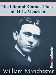 the life and riotous times of h l mencken ebook by william  the life and riotous times of h l mencken ebook by william manchester