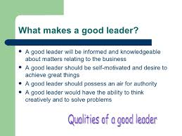 college essays college application essays what qualities make a  what qualities make a good leader essay