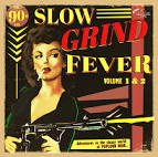 Slow Grind Fever, Vol. 1 & 2