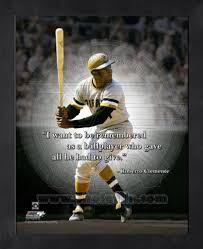 Amazon Roberto Clemente Pittsburgh Pirates Pro Quotes Framed Extraordinary Pittsburgh Quotes