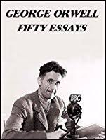 fifty orwell essays by george orwell fifty orwell essays