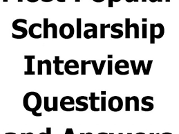 Scholarship Interview Questions Most Popular Scholarship Interview Questions And Answers