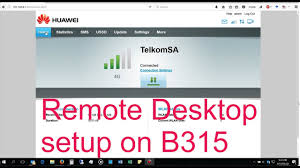 huawei b315. how to setup remote desktop login through the huawei b315 router