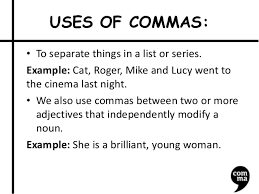 when is a comma used commas