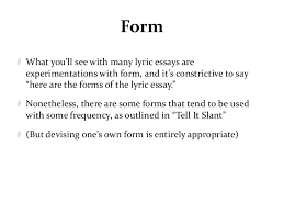 lyric essay form is entirely appropriate 7