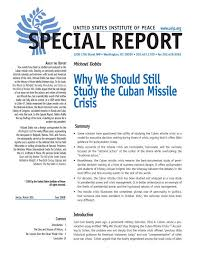 why we should still study the n missile crisis united states  special report why we should still study the n missile crisis